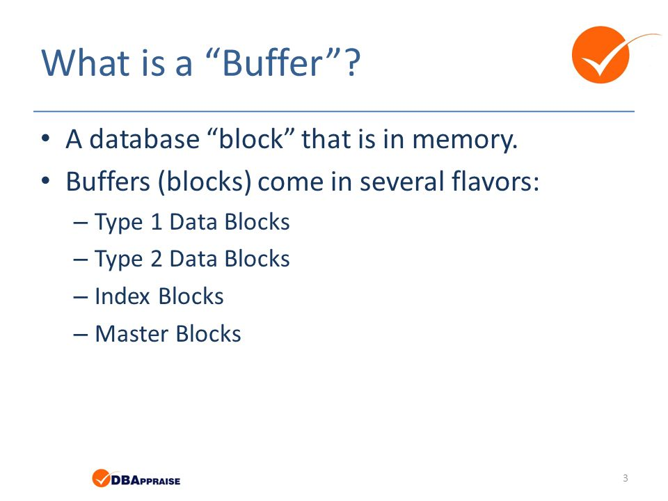 What is a Buffer A database block that is in memory.