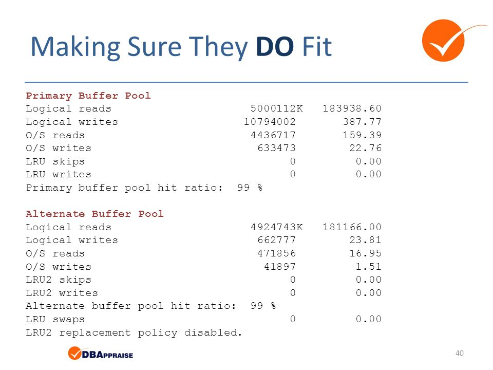 Making Sure They DO Fit Primary Buffer Pool