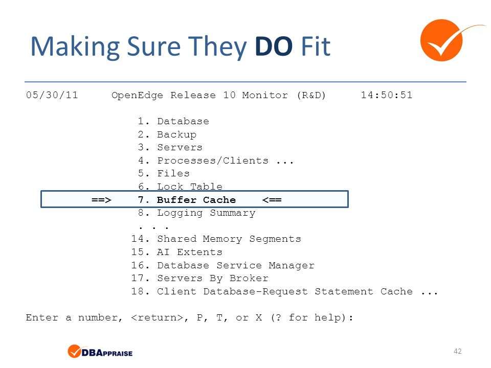 Making Sure They DO Fit 05/30/11 OpenEdge Release 10 Monitor (R&D) 14:50:51. 1. Database. 2. Backup.