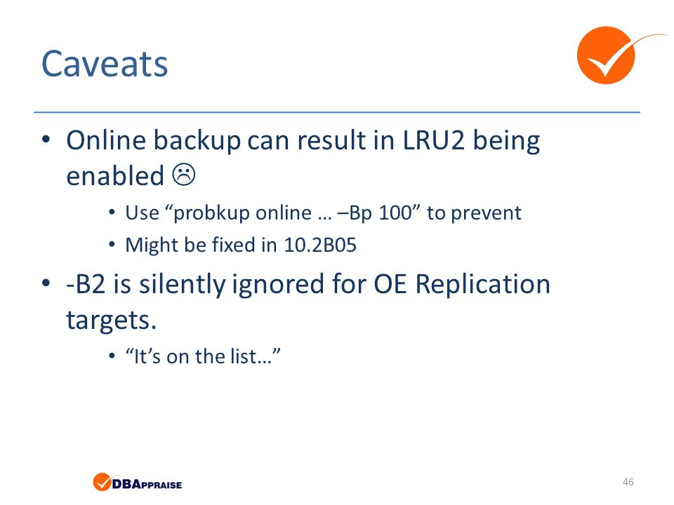 Caveats Online backup can result in LRU2 being enabled 