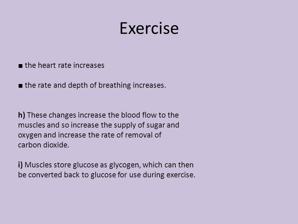 Exercise ■ the heart rate increases