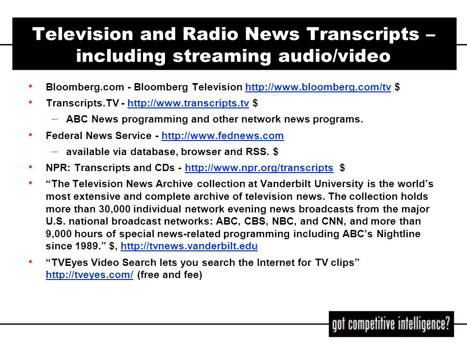 Television and Radio News Transcripts – including streaming audio/video