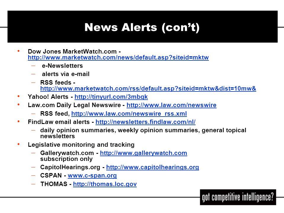 News Alerts (con't) Dow Jones MarketWatch.com - http://www.marketwatch.com/news/default.asp siteid=mktw.