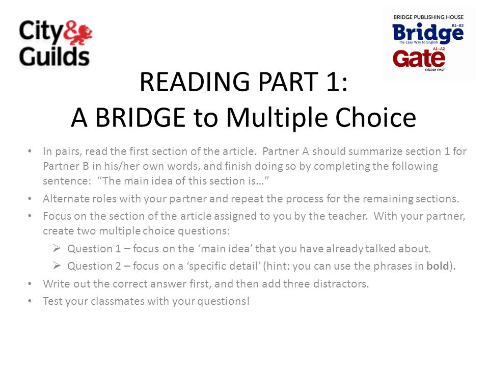 READING PART 1: A BRIDGE to Multiple Choice