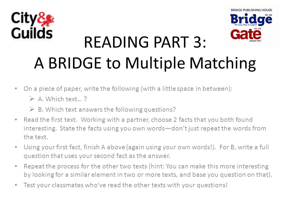 READING PART 3: A BRIDGE to Multiple Matching