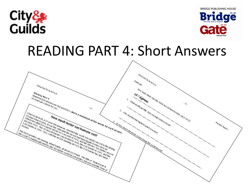 READING PART 4: Short Answers