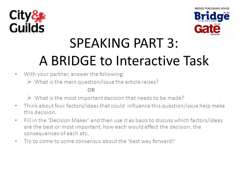SPEAKING PART 3: A BRIDGE to Interactive Task