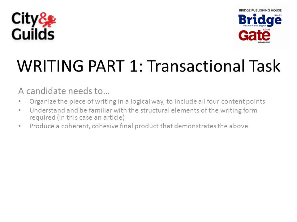WRITING PART 1: Transactional Task