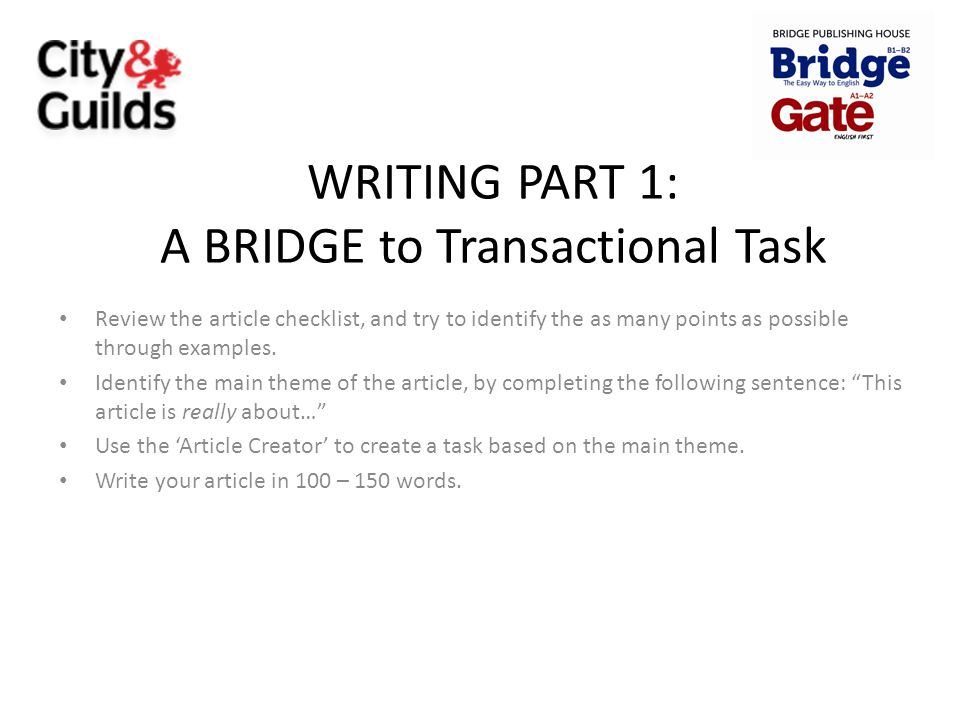 WRITING PART 1: A BRIDGE to Transactional Task
