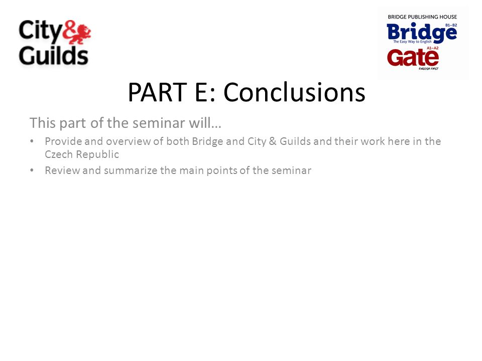 PART E: Conclusions This part of the seminar will…