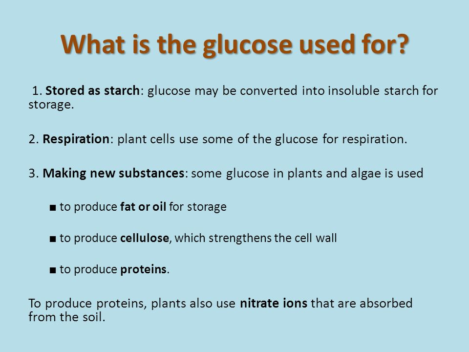 What is the glucose used for