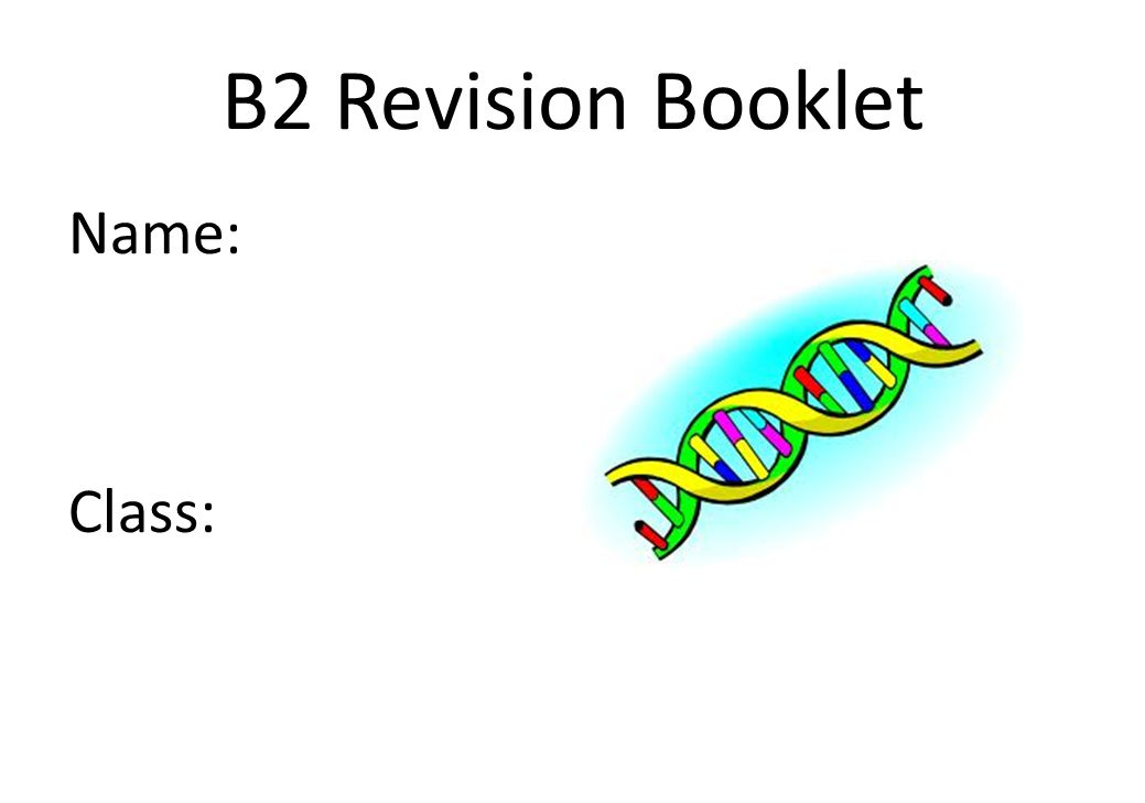 B2 Revision Booklet Name: Class:
