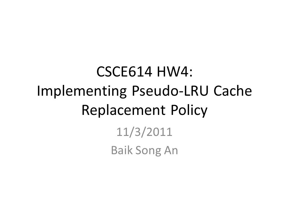 CSCE614 HW4: Implementing Pseudo-LRU Cache Replacement Policy