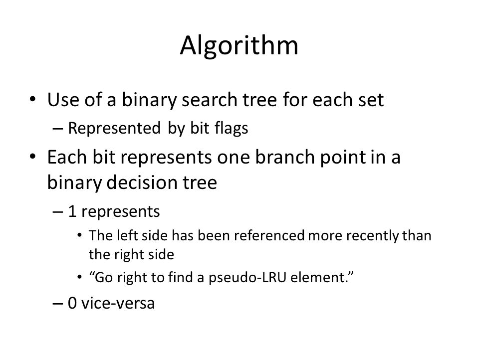 Algorithm Use of a binary search tree for each set
