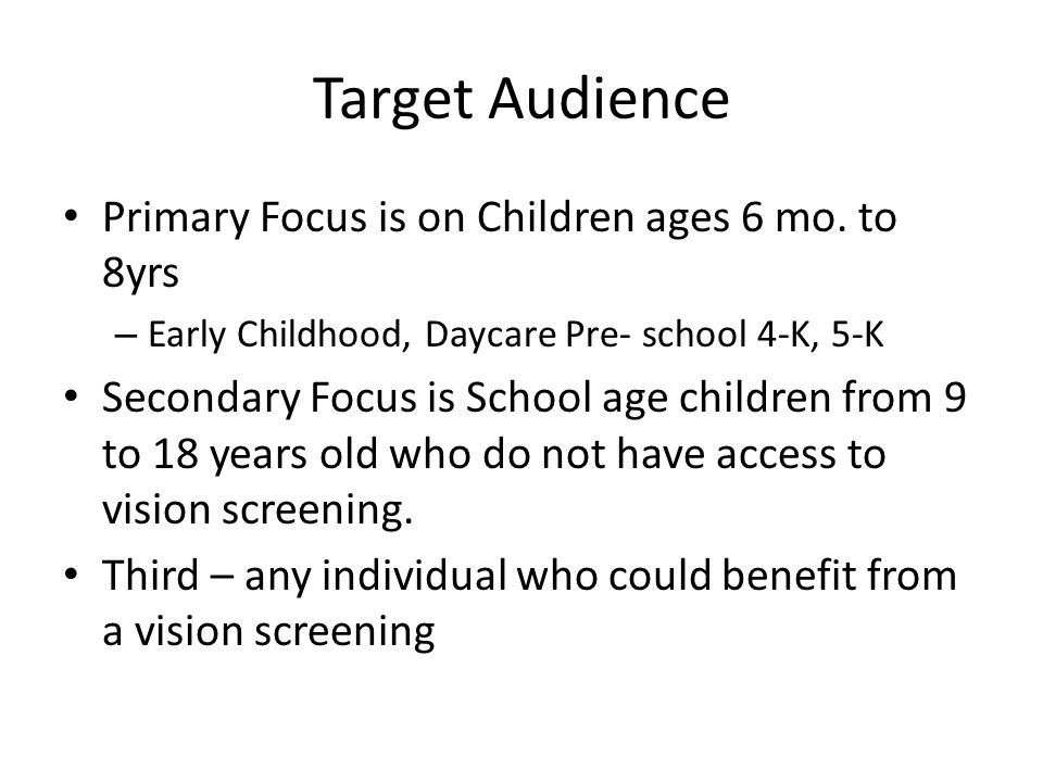 Target Audience Primary Focus is on Children ages 6 mo. to 8yrs
