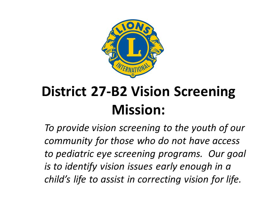 District 27-B2 Vision Screening Mission: