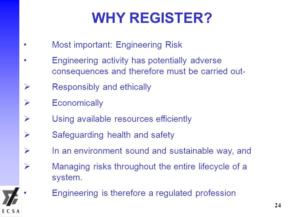 WHY REGISTER Most important: Engineering Risk