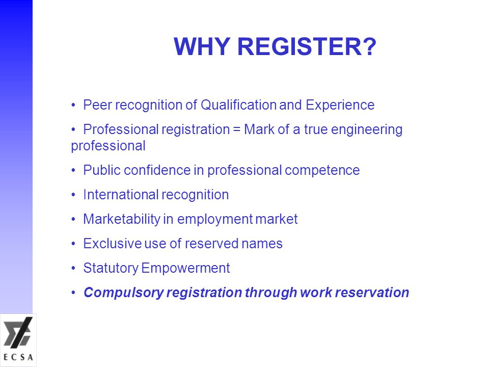 WHY REGISTER Peer recognition of Qualification and Experience