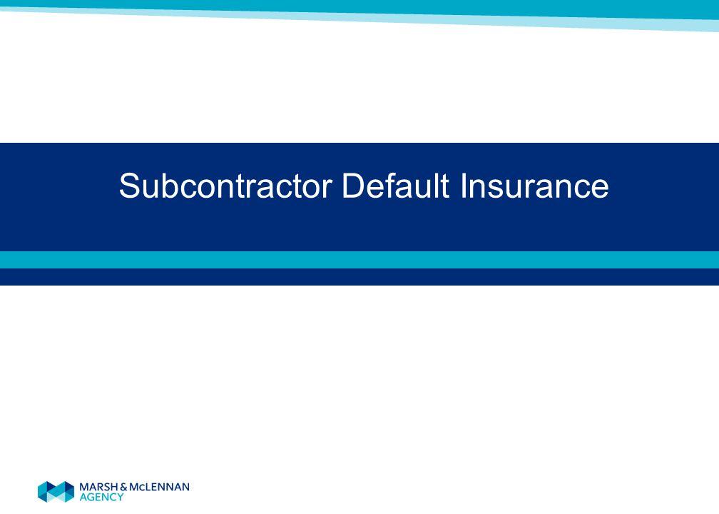Subcontractor Default Insurance