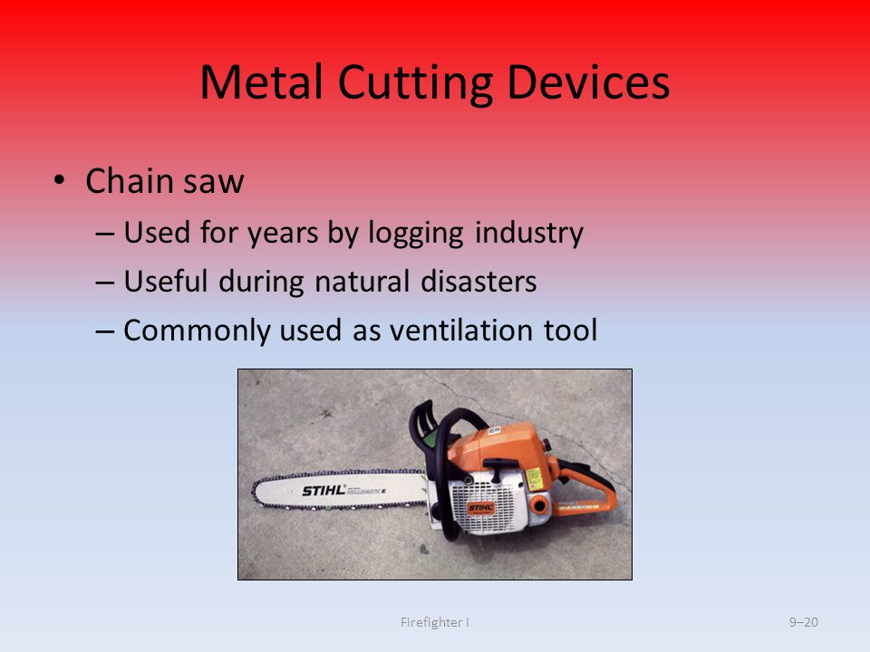 Metal Cutting Devices Chain saw Used for years by logging industry