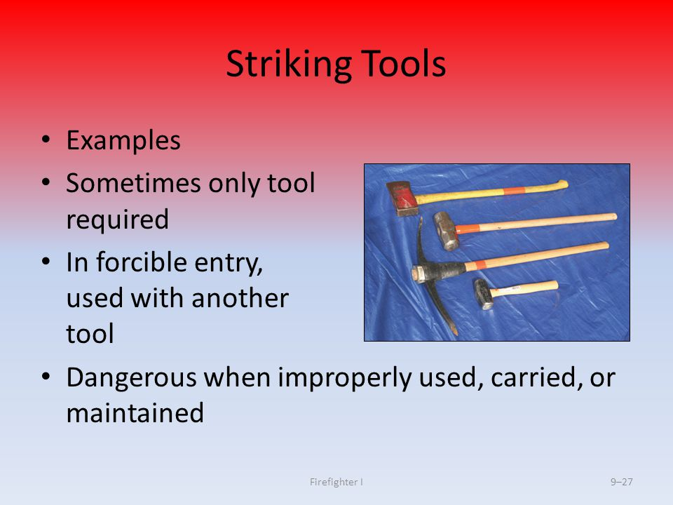 Striking Tools Examples Sometimes only tool required