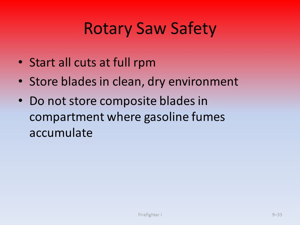 Rotary Saw Safety Start all cuts at full rpm