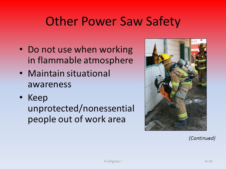Other Power Saw Safety Do not use when working in flammable atmosphere