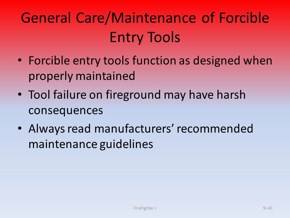 General Care/Maintenance of Forcible Entry Tools