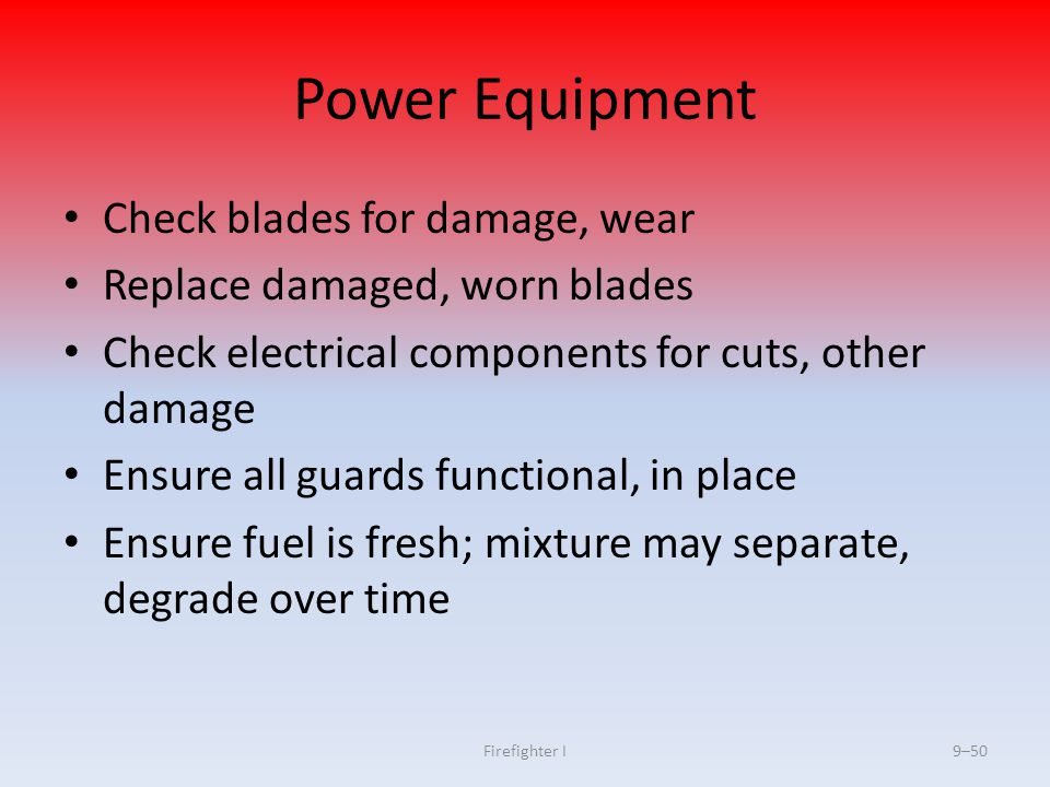 Power Equipment Check blades for damage, wear