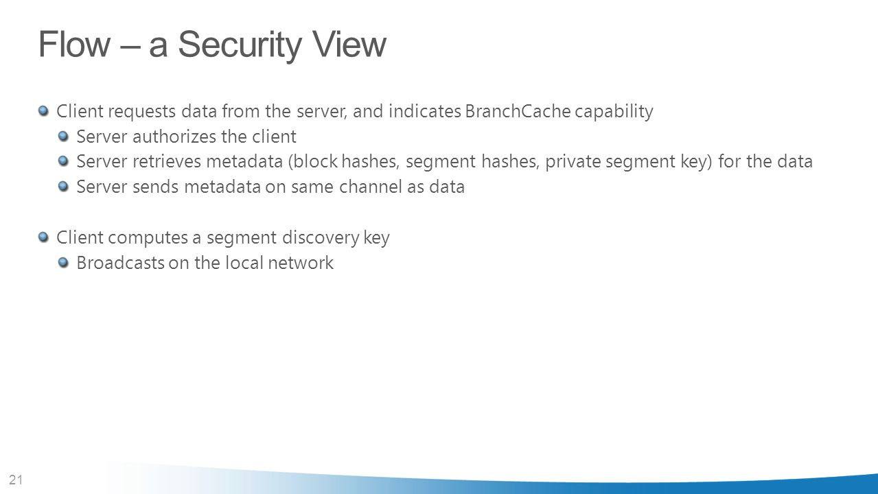 Flow – a Security View Client requests data from the server, and indicates BranchCache capability. Server authorizes the client.