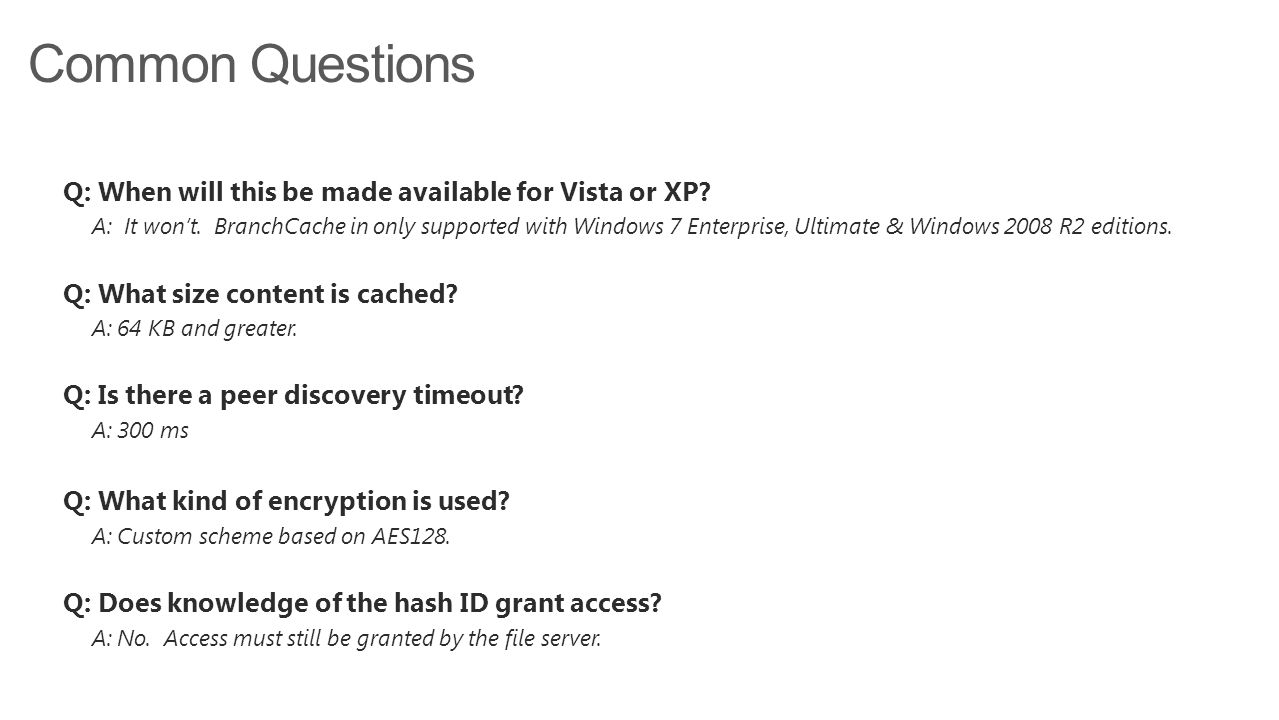 Common Questions Q: When will this be made available for Vista or XP