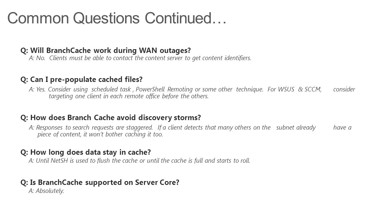 Common Questions Continued…