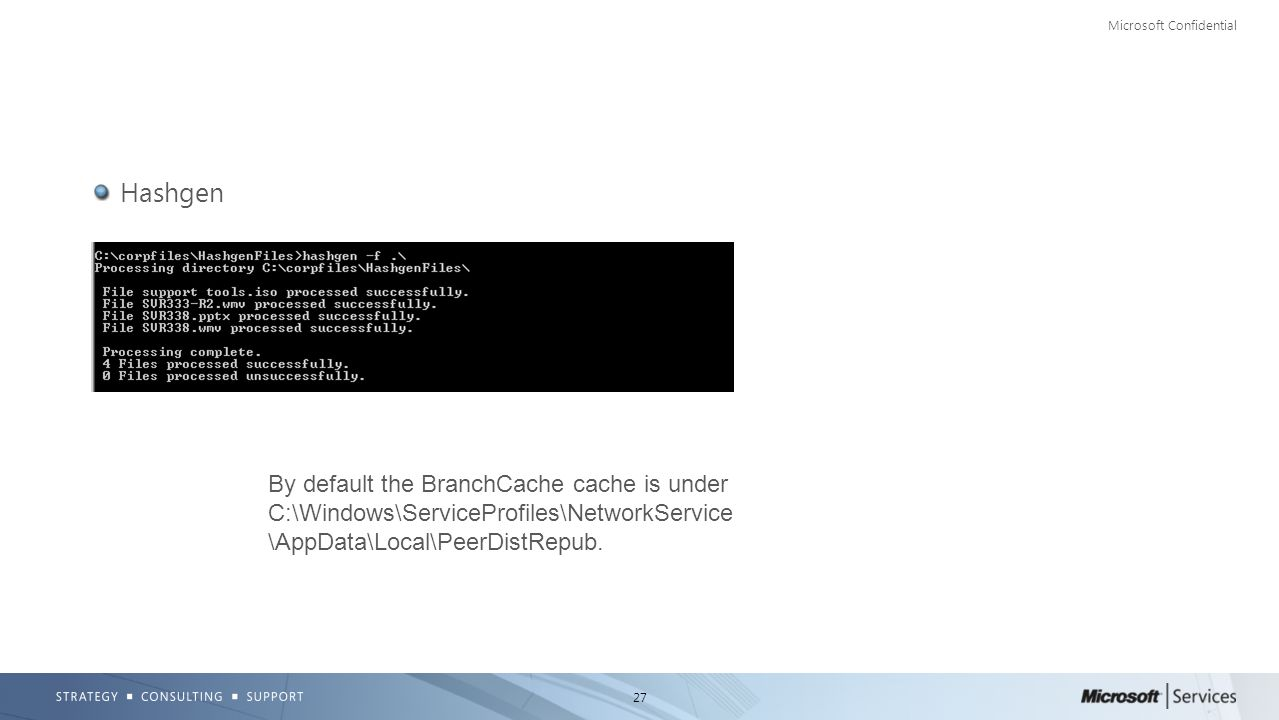 Hashgen You can find the location with netsh branchcache show status all Hashgen can pre-populate a dir with hashes.