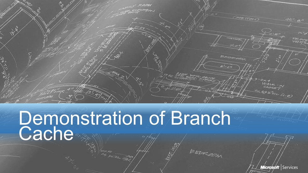 Demonstration of Branch Cache