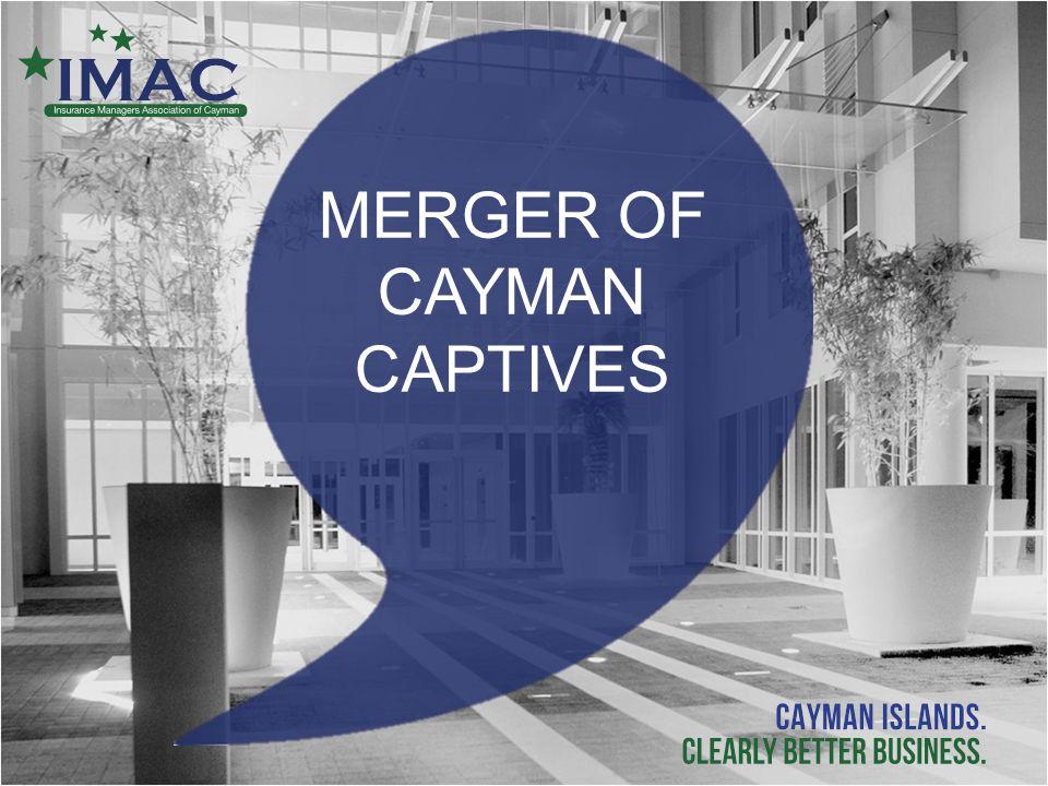 MERGER OF CAYMAN CAPTIVES