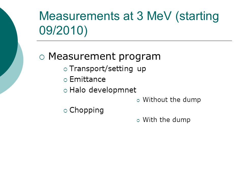 Measurements at 3 MeV (starting 09/2010)