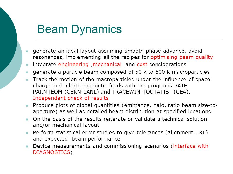 Beam Dynamics generate an ideal layout assuming smooth phase advance, avoid resonances, implementing all the recipes for optimising beam quality.