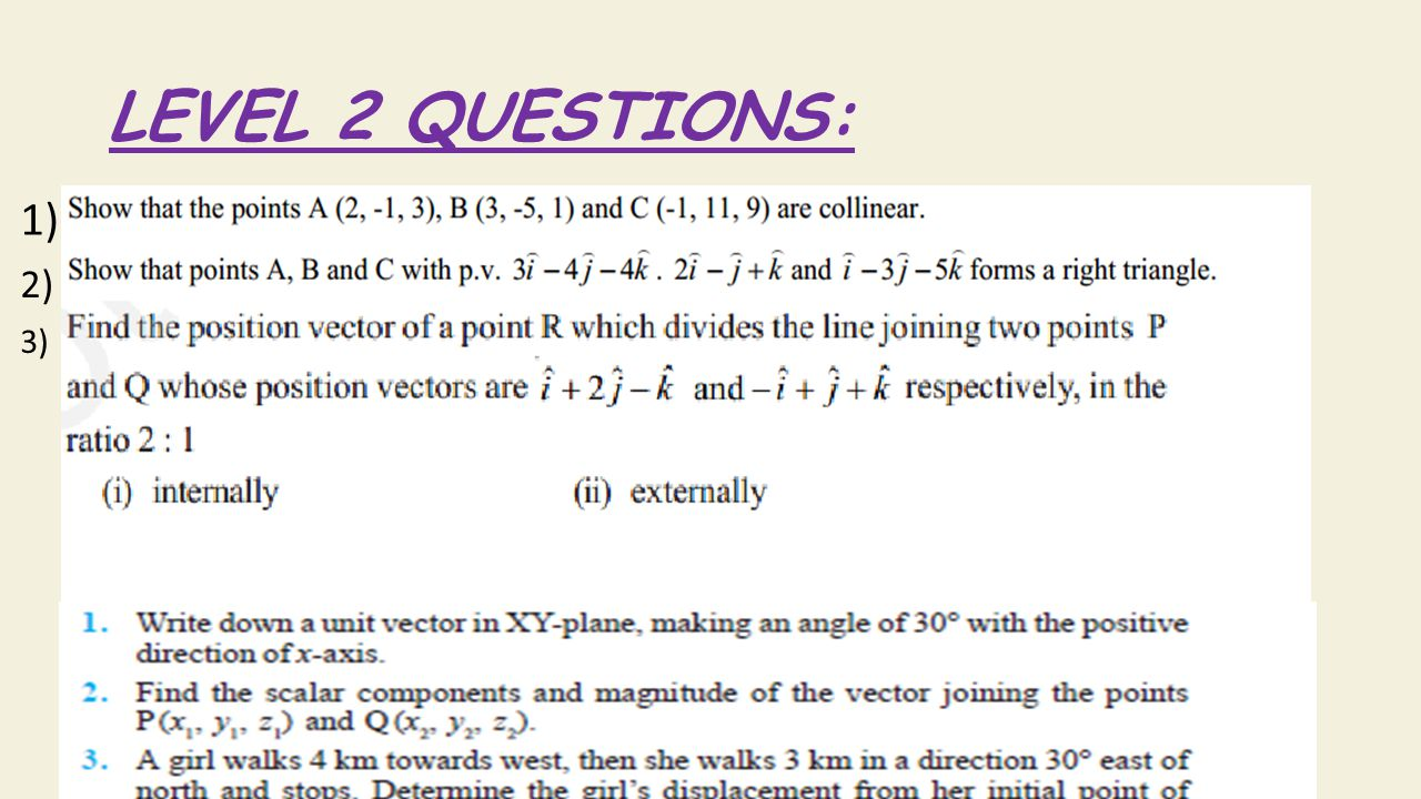 LEVEL 2 QUESTIONS: 1) 2) 3)