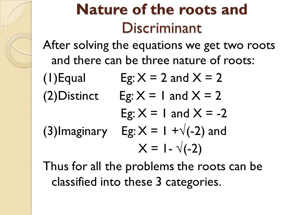 Nature of the roots and Discriminant