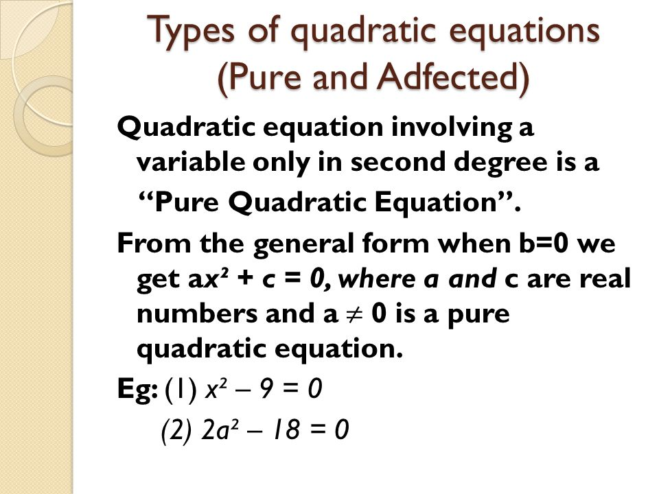 Types of quadratic equations (Pure and Adfected)