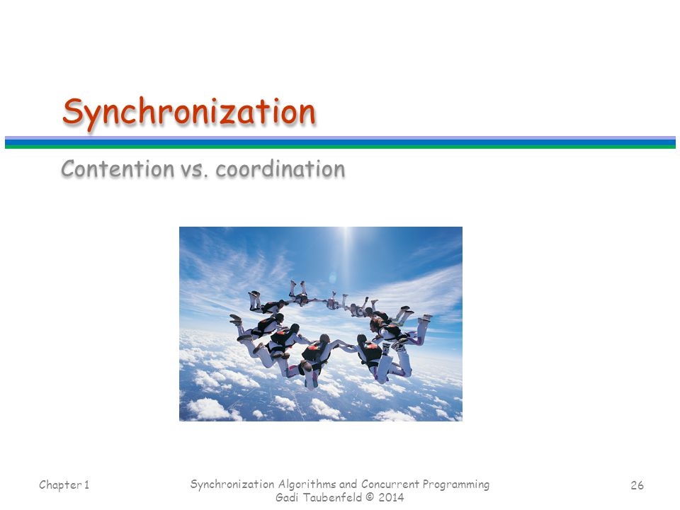 Synchronization Contention vs. coordination Chapter 1