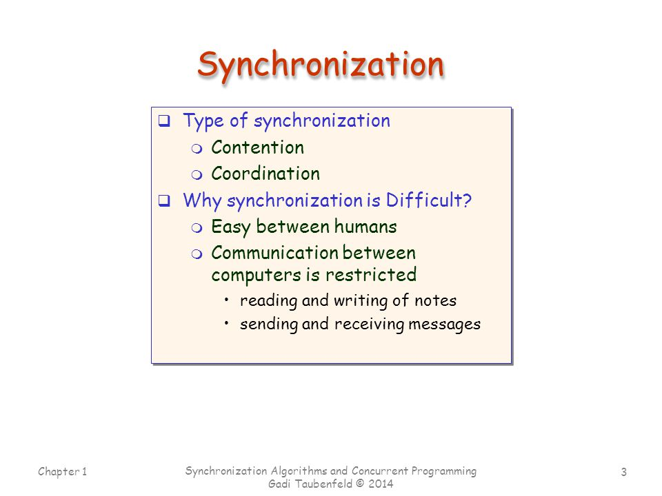 Synchronization Type of synchronization Contention Coordination