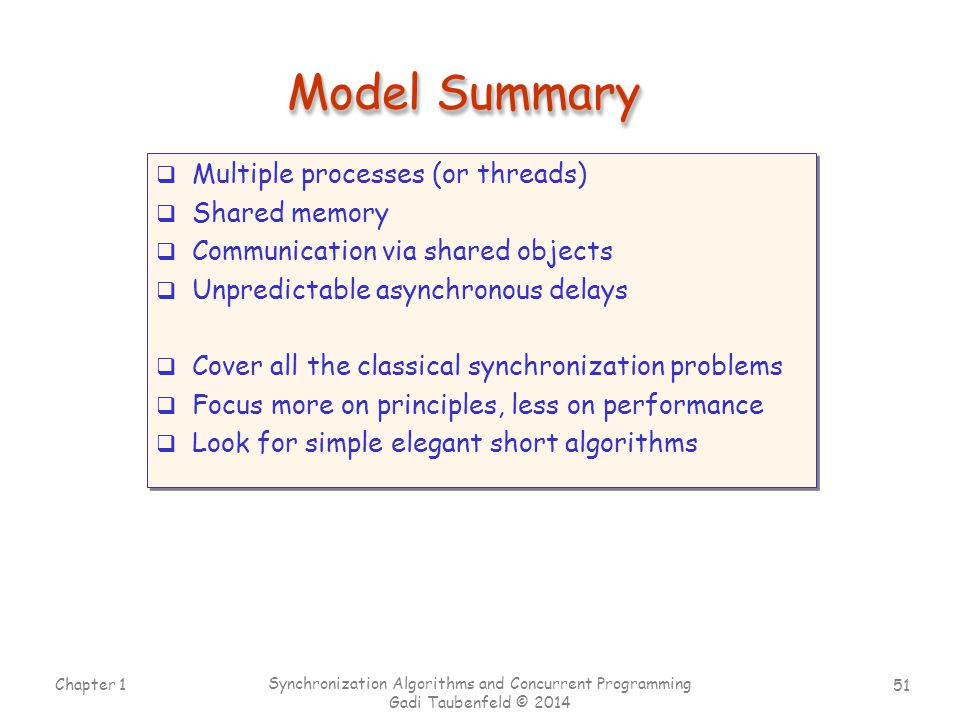 Model Summary Multiple processes (or threads) Shared memory