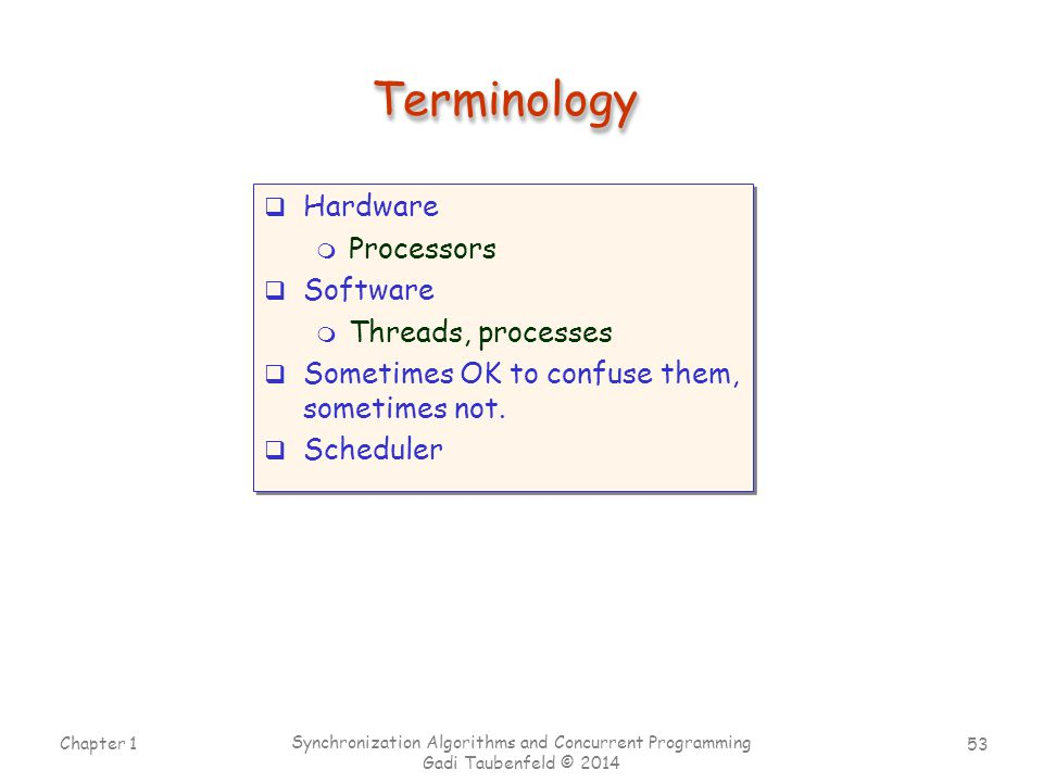 Terminology Hardware Processors Software Threads, processes