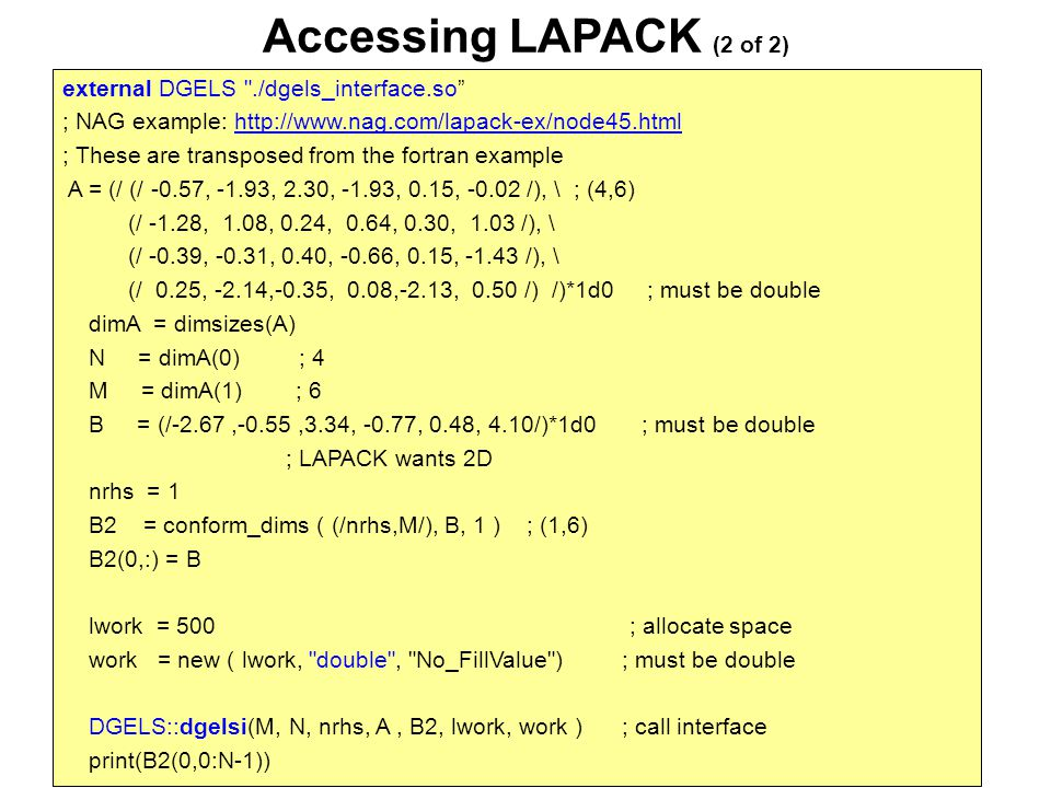 Accessing LAPACK (2 of 2) external DGELS ./dgels_interface.so
