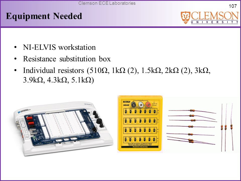 Equipment Needed NI-ELVIS workstation Resistance substitution box