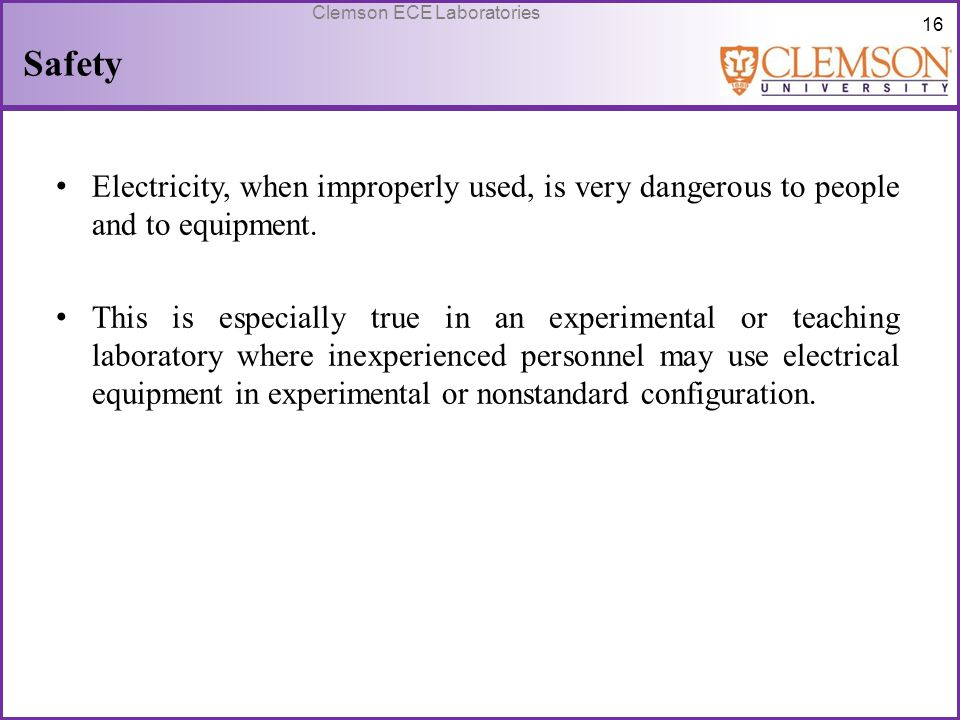 Safety Electricity, when improperly used, is very dangerous to people and to equipment.