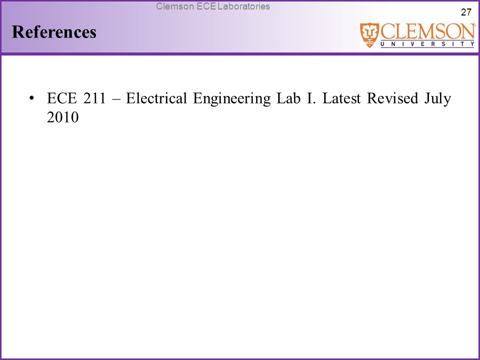 References ECE 211 – Electrical Engineering Lab I. Latest Revised July 2010