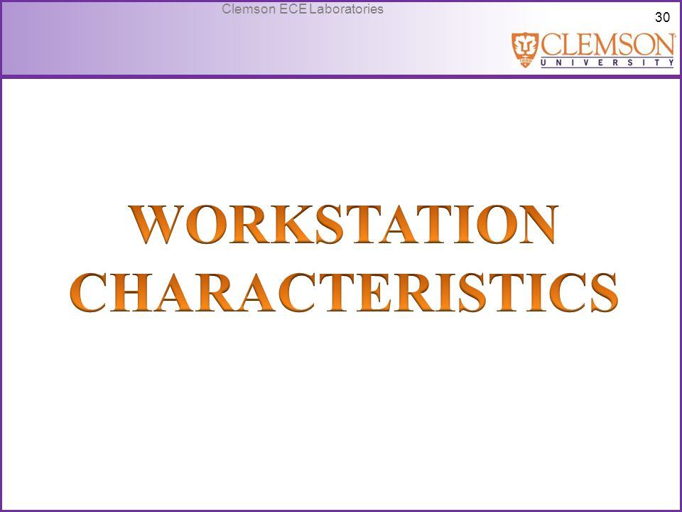 WORKSTATION CHARACTERISTICS