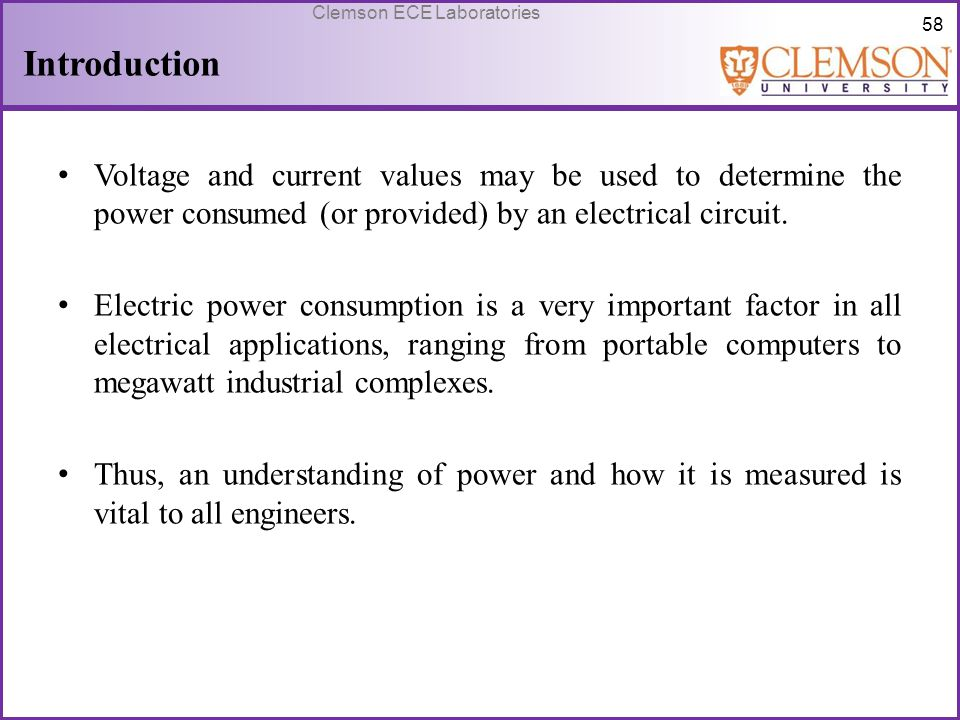 Introduction Voltage and current values may be used to determine the power consumed (or provided) by an electrical circuit.